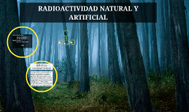 Copy of RADIOACTIVIDAD NATURAL Y ARTIFICIAL