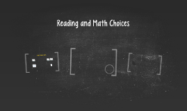 Reading and Math Choices