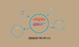 HUBUNGAN ETNIK (SHE 101)