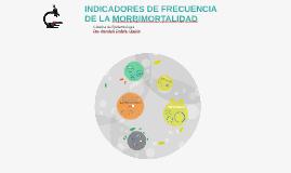 INDICADORES DE FRECUENCIA DE MORBIMORTALIDAD