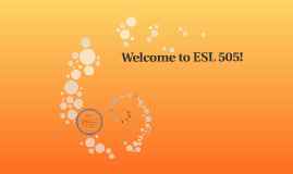 Welcome to ESL 505!: