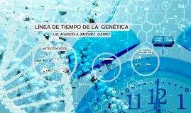LÍNEA DE TIEMPO DE LA  GENÉTICA