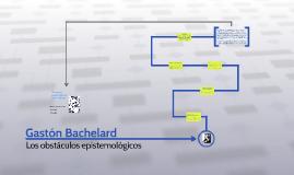 G. Bachelard - Los obstaculos epitemologicos