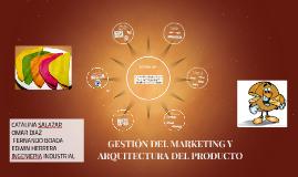 GESTIÓN DEL MARKETING Y ARQUITECTURA DEL PRODUCTO