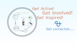 Get Involved, Get Active, Get Inspired