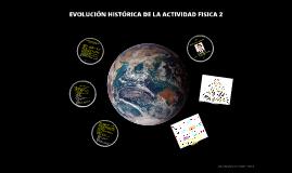 EVOLUCIÓN HISTÓRICA DE LA ACTIVIDAD FISICA 2