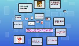 EBOLUSYON NG WIKA