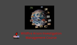 Wildfire Arson Investigation Management Course