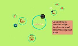 Opsamling på metoder valgt i forbindelse med observationspra