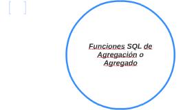 Funciones SQL de Agregación o Agregado