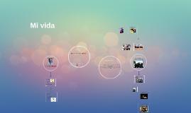 Copy of Mi vida