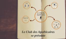 Le Club des Apothicaires