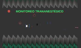 MONITOREO TRANANESTÉSICO