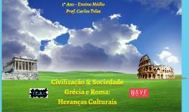 Civilização & Sociedade III: Grécia e Roma e as Heranças Culturais
