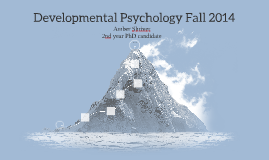 Developmental Psychology Fall 2014