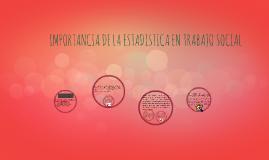 Copy of IMPORTANCIA DE LA ESTADISTICA EN TRABAJO SOCIAL