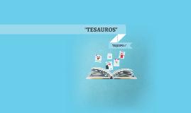 "Copy of ""TESAUROS"""