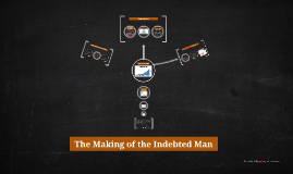 Copy of The Making of the Indebted Man
