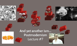 Copy of Lecture #7- Postmodernism