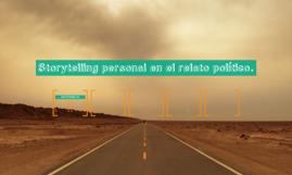 Storytelling personal en el relato político.