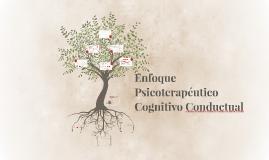Enfoque terapeutico Cognitivo Conductual