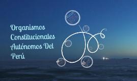 ORGANOS CONSTITUCIONALES AUTONOMOS EN EL PERU