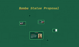 Bombe Statue Proposal