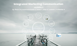 Copy of Integrated Marketing Communication (IMC)