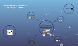 Copy of ACTIVIDAD ECONÓMICA DURANTE LA COLONIA