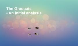 The Graduate - An initial analysis