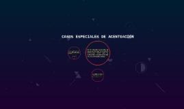 CASOS ESPECIALES DE ACENTUACION