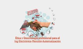 Ética y Deontología profesional para el  Ing Electrónica Mención Automatización