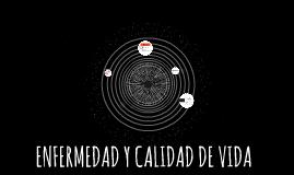 ENFERMEDAD Y CALIDAD DE VIDA