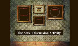 The Arts : Discussion Activity