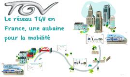 Le réseau TGV en France, une aubaine pour la mobilité
