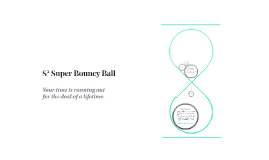 S² Super Bouncy Ball