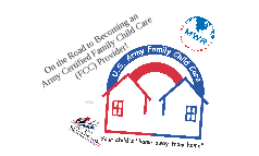 On the Road to Becoming an Army Certified Family Child Care (FCC) Provider!