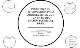 PROGRAMA DE INTERVENCIÓN PARA ADOLESCENTES CON TCA EN EL USO