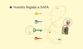 Nuestra llegada a SAFA