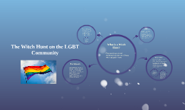 The Witch Hunt on the LGBT Community