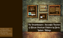 Copy of The Dreamkeepers:  Successful Teachers of African American C