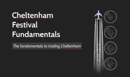 Cheltenham Festival Fundamentals