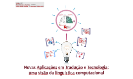 Novas Aplicações em Tradução e Tecnologia: