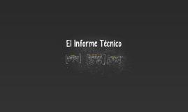Copy of El Informe Técnico