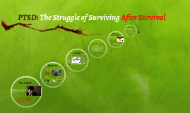 PTSD: The Struggle of Surviving After Survival