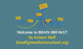 WELCOME to BRAIN BREAKS!
