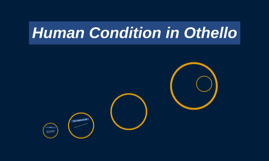Human Condition in Othello