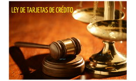 Copy of LEY DE TARJETAS DE CREDITO