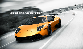Copy of Speed, Velocity, and Acceleration