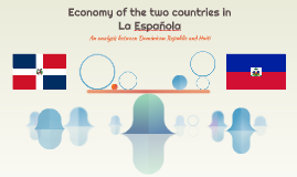 Economy on the two countries of La Española